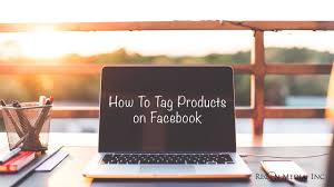 how to tag products on facebook facebook tag products explained