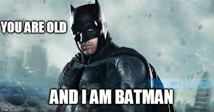 Batman Birthday Meme - old batman imgflip
