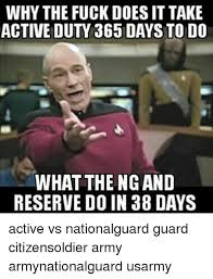 Army Reserve Meme - why the fuck does it take what the ng and reserve do in 38 days