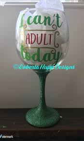 wine glass sayings svg 225 best craftin wine glasses images on pinterest funny wine