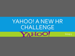 Challenge Yahoo Yahoo A New Hr Challenge 5 Contents About Yahoo
