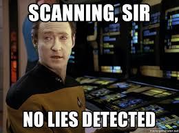 Star Trek Meme Generator - scanning sir no lies detected data star trek meme generator