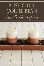 coffee bean candle rustic diy coffee bean candle centerpiece time with thea