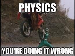 You Re Doing It Wrong Meme - physics you re doing it wrong pr turbo green bike quickmeme