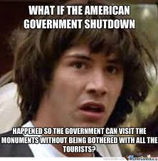 Shutdown Meme - truth about government shutdown by bart vermeulen 792 meme center