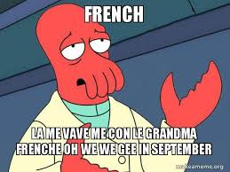 french la me vave me con le grandma frenche oh we we gee in