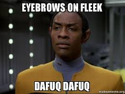 Dafuq Meme Images - eyebrows on fleek dafuq dafuq skeptical vulcan make a meme