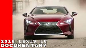 lexus lc fuel economy 2018 lexus lc documentary youtube