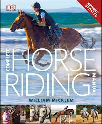 complete horse riding manual amazon co uk william micklem