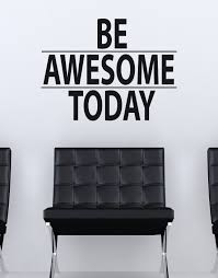 inspirational quotes wall decals inspirational wall stickers be awesome today motivational quote wall decal sticker 6013
