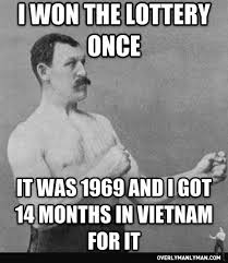 Manly Man Meme - lottery overly manly man