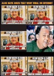 Alok Nath Memes - sanskari alok nath who has become an unwitting social media