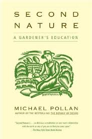 second nature a gardener u0027s education by michael pollan
