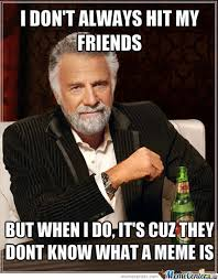 Stupid Friends Meme - some of my stupid friends by barteko meme center