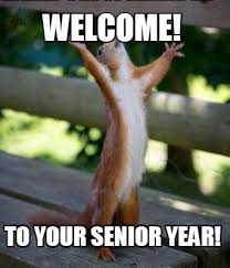 Senior Year Meme - meme creator welcome to your senior year meme generator at