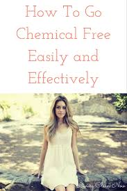 How To Look Happy by How To Go Chemical Free Easily And Effectively Living Clean Now