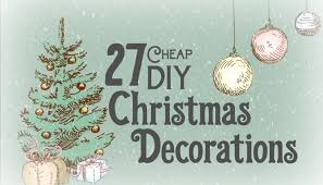 cheap christmas decorations cheap diy christmas decorations