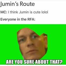 Are You Sure About That Meme - but its actually true omg mystic messenger pinterest mystic