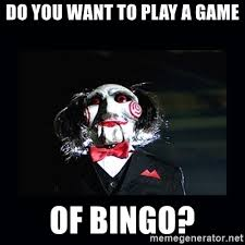 Do You Want To Play A Game Meme - do you want to play a game of bingo saw jigsaw meme meme