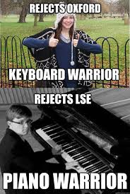 Piano Meme - rejects oxford piano warrior keyboard warrior rejects lse