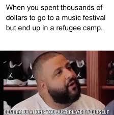 Music Festival Meme - pat s spicy meme of the week week 4 5 30 6 17 fyre festival memes
