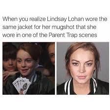 Mugshot Meme - dopl3r com memes when you realize lindsay lohan wore thee same
