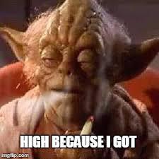Meme Generator Yoda - yoda stoned meme generator imgflip