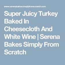 Best White Wine For Thanksgiving 11 Best Turkey Images On Pinterest Thanksgiving Recipes Happy