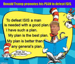 Dr Seuss Memes - donald trump promotes his plan to defeat isis imgflip