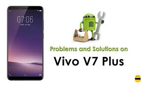 Vivo V7 Vivo V7 Plus Problems And Fixes Wifi Bluetooth Sd Sim