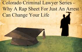 Power Of Attorney Colorado by Colorado Criminal Lawyer Series Why A Rap Sheet For Just An