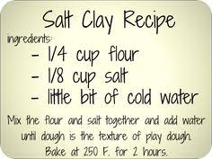 make easily with salt dough 2 cups flour 1 cup salt cold water