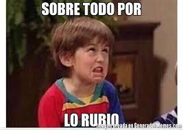 Rubio Meme - sobre todo por lo rubio meme de ni祓o remedando imagenes memes