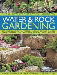 the illustrated practical guide to water u0026 rock gardening peter