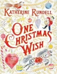 the christmas wish book one christmas wish katherine rundell 9781408885734 telegraph