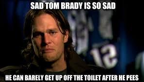 Sad Brady Meme - livememe com sad tom brady