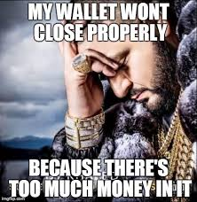 Money Problems Meme - image tagged in memes problems funny imgflip
