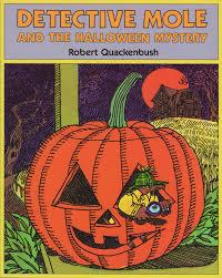 buncee detective mole and the halloween mystery robert quackenbush