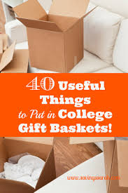 college gift baskets 40 useful things to put in college gift baskets earning and