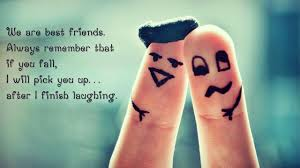 we are best friends always remember that if you fall