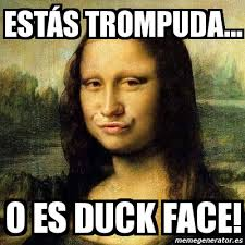 Duck Face Meme - meme personalizado est磧s trompuda o es duck face 3008284
