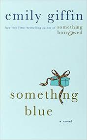 something blue a novel emily giffin 9780312548070