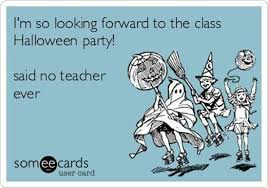 Halloween Party Meme - 12 funny and clever things said no teacher ever teach junkie