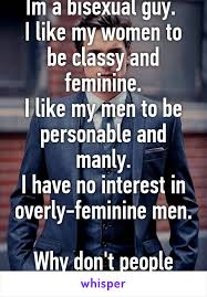 Classy Guy Meme - im a bisexual guy i like my women to be classy and feminine i like