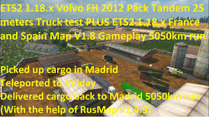Spain France Map by Ets2 1 18 X Volvo Fh 2012 Pack Tandem 25 Meters Truck Test Ets2
