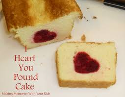 i heart you pound cake making memories with your kids