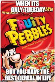 Teh Fruity fruity pebbles imgflip