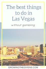 the best things to do in las vegas without gambling growing
