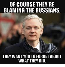 Russians Meme - of course they re blaming the russians they want you to forget
