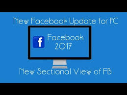 fb update facebook update for pc android 2017 new sectional view fb